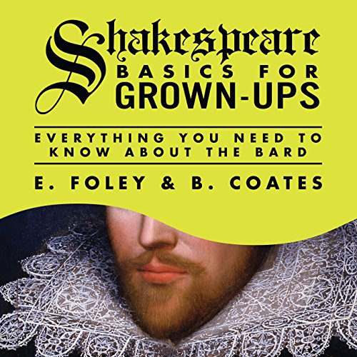Shakespeare Basics for Grown-Ups: Everything You Need to Know About the Bard by Gildan Media, LLC