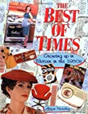 img - for The Best of Times: Growing Up in Britain in the 1950s by Alison Pressley (1999-09-02) book / textbook / text book
