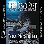 The Dead Past: The Felicity Grove Mysteries, Book 1 | Tom Piccirilli