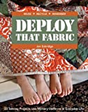 Deploy That Fabric, Jen Eskridge, 160705244X
