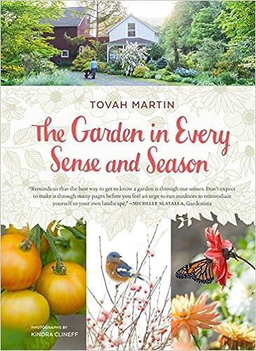 The Garden In Every Sense And Season: Tovah Martin, Kindra Clineff:  9781604697452: Amazon.com: Books