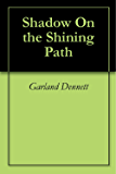 Shadow On the Shining Path