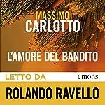 L'amore del bandito | Massimo Carlotto