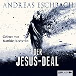 Der Jesus-Deal (Das Jesus-Video 2) | Andreas Eschbach