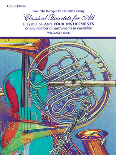 or All (From the Baroque to the 20th Century): Cello/Bass (Classical Instrumental Ensembles for All) (Cello Quartet Music)