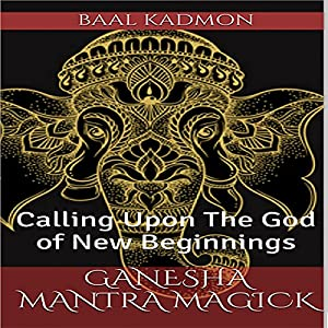 Ganesha Mantra Magick Audiobook