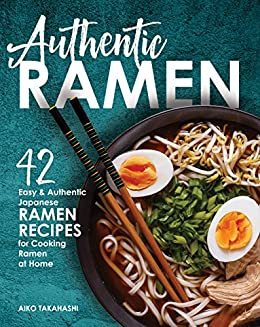 Authentic Ramen 42 Easy And Authentic Japanese Ramen Recipes For