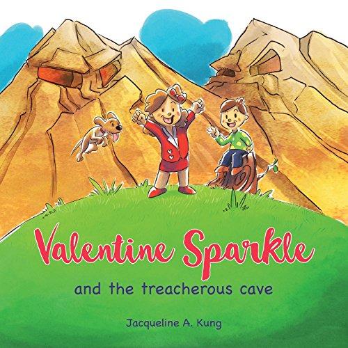 [Valentine Sparkle: and the treacherous cave] (Valentine Sparkle)