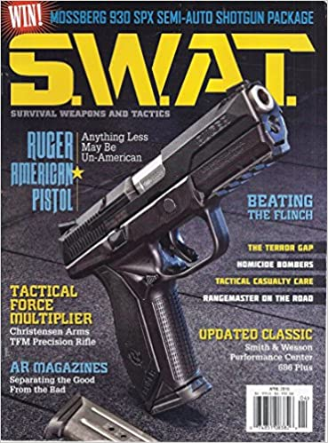 Survival Weapons and Tactics Magazine (S W A T  - April 2016