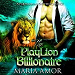 The PlayLion Billionaire: A Paranormal Billionaire Romance | Maria Amor, Simply Shifters