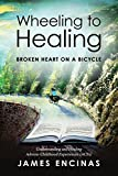 img - for Wheeling to Healing...Broken Heart on a Bicycle: Understanding and Healing Adverse Childhood Experiences (Aces) book / textbook / text book