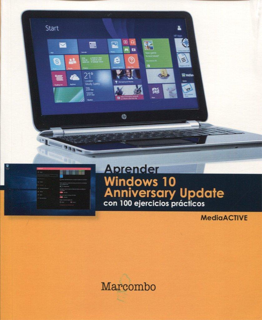 Aprender Windows 10 Anniversary Update con 100 ejercicios prácticos (APRENDER...CON 100 EJERCICIOS PRÁCTICOS) Tapa blanda – 22 feb 2017 MEDIAACTIVE Marcombo 842672437X PDZ