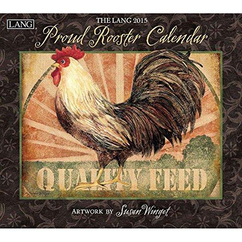 Susan Winget Proud Rooster 2015 Wall Calendar by Lang Companies