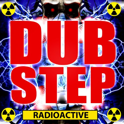 Dubstep Radioactive