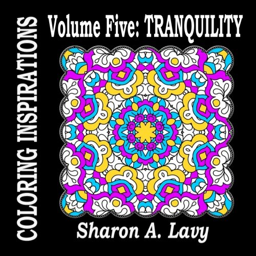 Tranquility: Volume Five (Coloring Inspirations) (Volume 5) pdf