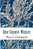 One Coyote Winter, Marri Champié, 1495499839