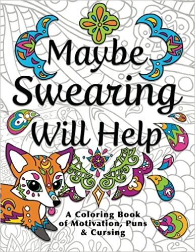 Maybe Swearing Will Help Adult Coloring Book Nyx Spectrum 9780996764131 Amazon Books