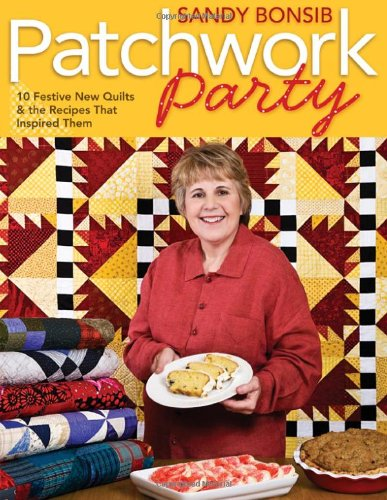 Patchwork Party: 10 Festive Quilts & the Recipes that Inspired Them ebook