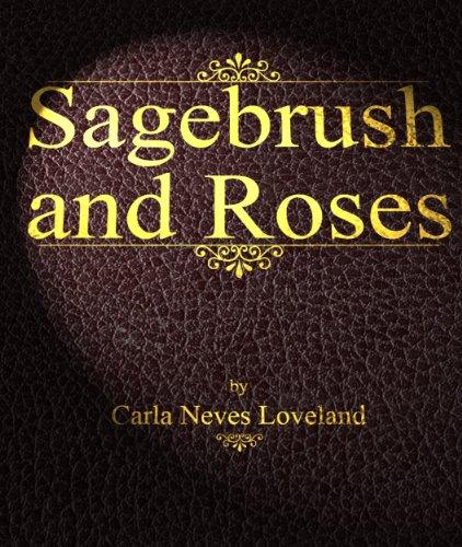 Loveland Rose - Sagebrush and Roses