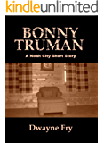 Bonny Truman: A Noah City Short Story