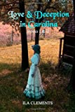 Love and Deception in Carolina, Ila Clements, 1466294701