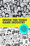 img - for Inside the Video Game Industry: Game Developers Talk About the Business of Play book / textbook / text book