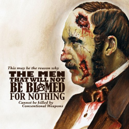 (This May Be the Reason Why the Men That Will Not Be Blamed for Nothing Cannot Be Killed by Conventional Weapons [Explicit])
