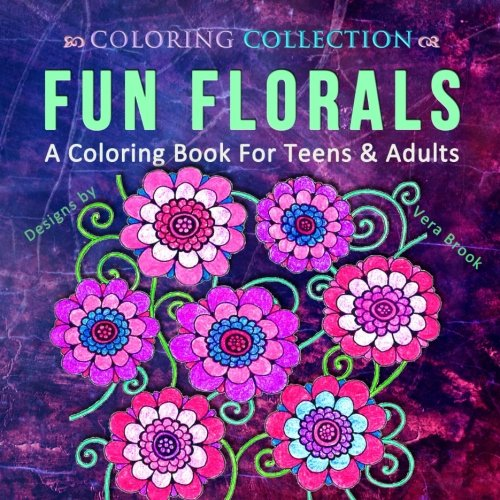 Fun Florals: A Coloring Book for Teens & Adults (Coloring Collection)