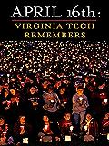 April 16th: Virginia Tech Remembers