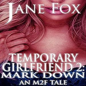 Temporary Girlfriend II: Mark Down Audiobook