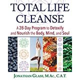 Total Life Cleanse: A 28-Day Program to Detoxify and Nourish the Body, Mind, and Soul