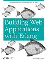 Building Web Applications with Erlang: Working with REST and Web Sockets on Yaws Front Cover