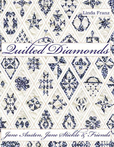 Quilted Diamonds: Jane Austen, Jane Stickle & Friends (Quilted Diamonds, Volume 1)