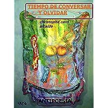 TIEMPO DE CONVERSAR. Y OLVIDAR: ANTIPOESÍA Vol.24 (TIEMPO DE VIVIR)
