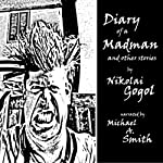 The Diary of a Madman and Other Stories: Signet Classics | Nikolai Gogol