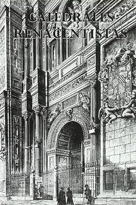 CATEDRALES RENACENTISTAS (Catedrales de España): Amazon.es: Gorriti, Raúl: Libros