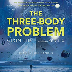 The Three-Body Problem Audiobook by Cixin Liu Narrated by Luke Daniels