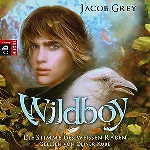 Die Stimme des weißen Raben (Wildboy 1) Hörbuch