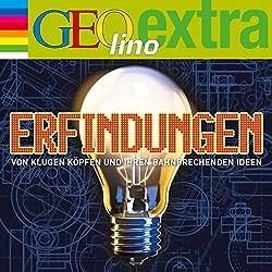 Erfindungen. Von klugen Köpfen und ihren bahnbrechenden Ideen (GEOlino extra Hör-Bibliothek)