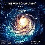 The Ruins of Arlandia | William Wood