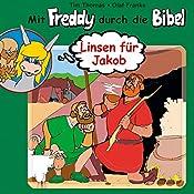 Linsen für Jakob (Mit Freddy durch die Bibel 9) | Olaf Franke, Tim Thomas