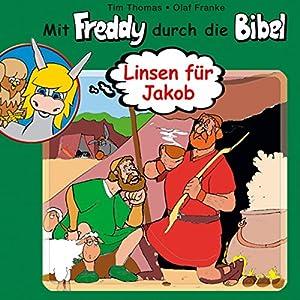 Linsen für Jakob (Mit Freddy durch die Bibel 9) Hörspiel