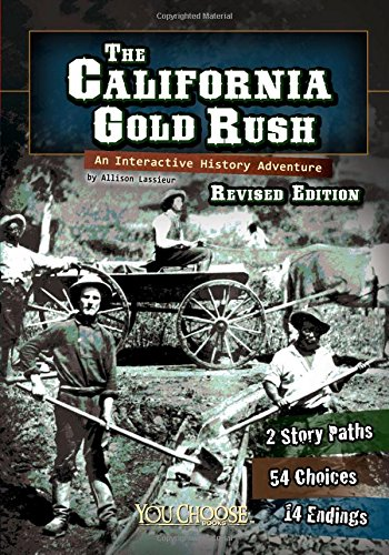 The California Gold Rush: An Interactive History Adventure (You Choose: History) (California Gold Rush Books)