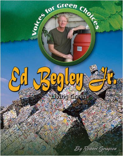 Ed Begley, Jr.: Living Green (Voices for Green Choices)