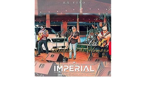 La Mochila al Hombro (En Vivo) [feat. La Decima Banda & Hijos de Hernandez] by Los Del Imperial on Amazon Music - Amazon.com