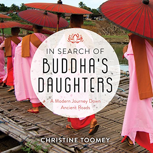 In Search of Buddha's Daughters: A Modern Journey Down Ancient Roads by Tantor Audio