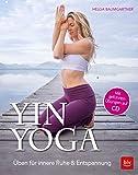 Yin Yoga: Üben für innere Ruhe & Entspannung. Mit CD (BLV)