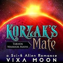 Korzak's Mate: Tarnen Warrior Mates, Book 1 Audiobook by Vixa Moon Narrated by April Simensen