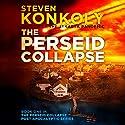 The Perseid Collapse: The Perseid Collapse, Book 1 Audiobook by Steven Konkoly Narrated by John David Farrell