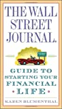 The Wall Street Journal. Guide to Starting Your Financial Life